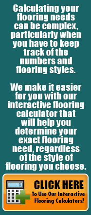 Click here to use our flooring calculators